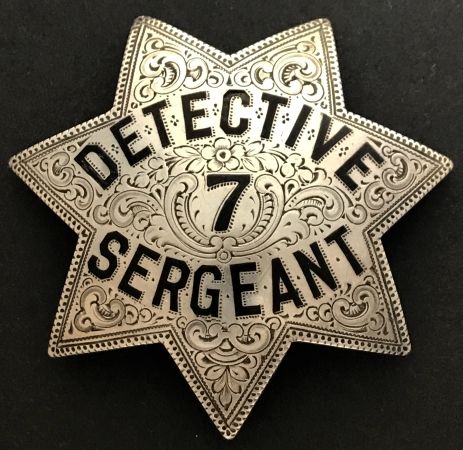 Sacramento Police Detective Sergeant No. 7, circa 1920 and worn by Ed Brown.