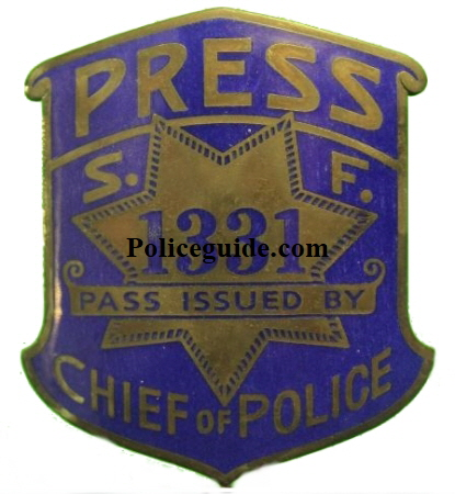 Reproduction Press S. F. #1331 Pass Issued by Chief of Police.  All of this style repro were number 1331.  The original authentic badge was made of sterling silver, was smaller and did not have all the blue enamel.