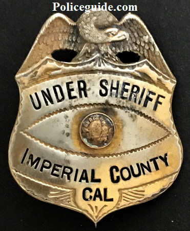 Imperial  Co. Undersheriff badge made by Los Angeles Rubber Stamp Co.  Badge was gold washed but very little remains around the state seal and in some of the crevices.