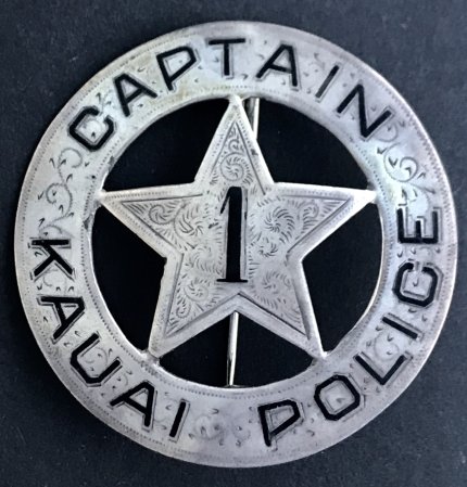 Captain Kauai Police badge #1, sterling and hand engraved, circa 1880.