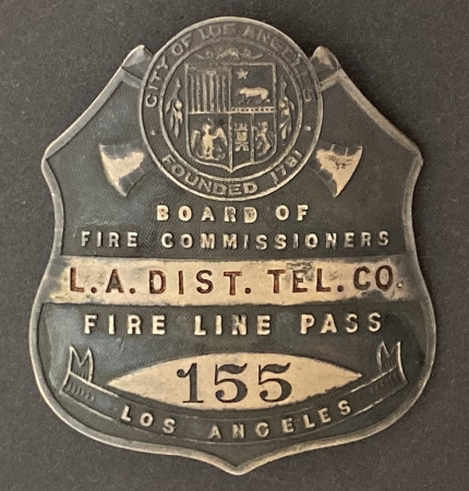 Board of Fire Commissioners Fire LIne Pass, L.A. Dist. tel. Co. badge #155, Los Angeles.  Made by Chipron 224 W. 1st St. Los Angeles.