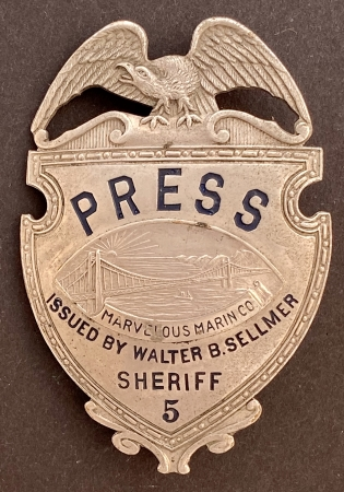 Marin County Press Pass badge #5, Issued by Walter B. Selmer Sheriff.  Made by Irvine & Jachens.