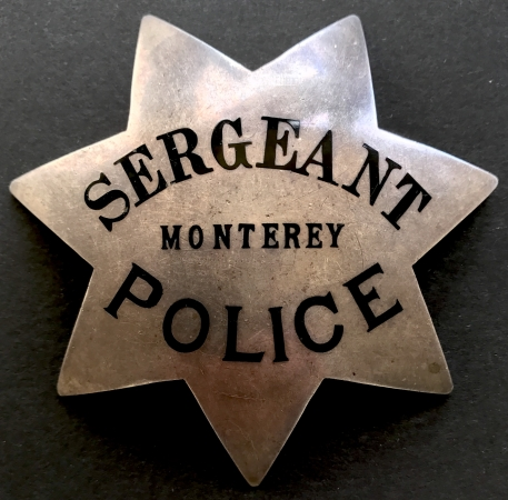 Monterey Police Sergeant badge, hallmarked Ed Jones & Co. Oakland, CAL
