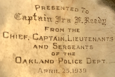 14k gold Oakland Police Captain badge presented to Ira Reedy April 25, 1939.  Reedy was appointed to the force on Feb.14,1921 and retired Dec. 1, 1945.