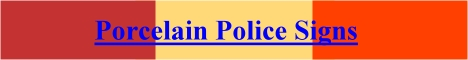 Porcelain Police Signs page banner.