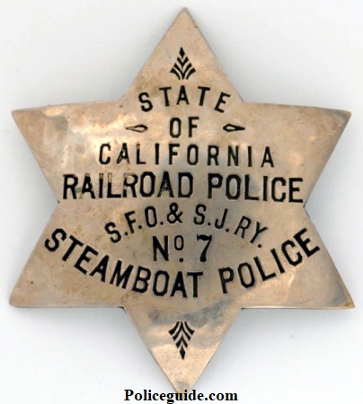 State of California Railroad Police S. F. O. & S.J. Ry. No. 7 Steamboat Police.