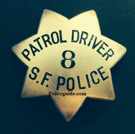 Sterling silver San Francisco Police Patrol Driver badge #8, made by Samuels Jewelry. Issued to William P. Griffin, who was appointed April 30, 1934.� Later to be worn by Spike Hennessey.