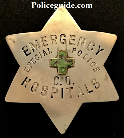 San Francisco Emergency Special Police C. O. Hospitals badge.  Made of nickel silver by Irvine & Jachens 1068 Mission St. San Francisco.